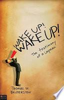download ebook wake up! wake up! the testimony of a layman pdf epub