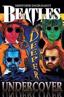 Beatles Deeper Undercover