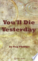 You Ll Die Yesterday : the body. but the drawer was empty!...