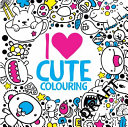 I Heart Cute Colouring : colouring range.full of cute critters,...