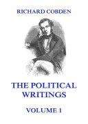 Book The Political Writings of Richard Cobden Volume 1