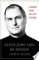 Steve Jobs  Life By Design