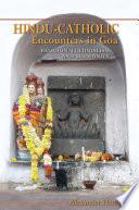 Hindu Catholic Encounters in Goa