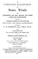 A Complete Collection of State Trials and Proceedings for High Treason and Other Crimes and Misdemeanors from the Earliest Period to the Year 1820. (etc.)