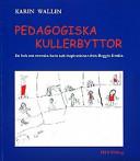 Pedagogiska kullerbyttor : en bok om svenska barn och inspirationen från Reggio Emilia