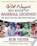 Rob Neyer s Big Book of Baseball Legends