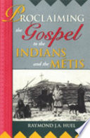 Proclaiming the Gospel to the Indians and the Métis