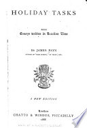 Holiday Tasks, Being Essays Written in Vacation Times