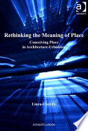 Rethinking the Meaning of Place