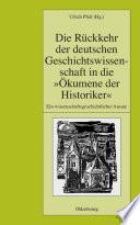 Die R  ckkehr der deutschen Geschichtswissenschaft in die    kumene der Historiker