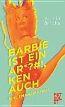 Barbie ist ein Arschloch, Ken auch
