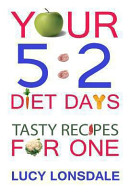 Your 5:2 Diet Days Tasty Recipes for One