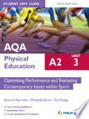 AQA PE A2 Student Unit Guide: Unit 3 New Edition Optimising Performance and Evaluating Contemporary Issues within Sport