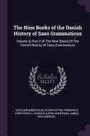 The Nine Books Of The Danish History Of Saxo Grammaticus Volume 8 Part 2 Of The Nine Books Of The Danish History Of Saxo Grammaticus