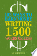 102 Ways to Earn Money Writing 1 500 Words or Less