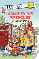 Little Critter  Going to the Firehouse