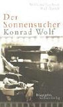Der Sonnensucher Konrad Wolf