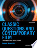 Classic Questions and Contemporary Film An Introduction to Philosophy