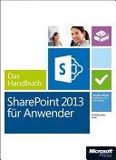 Microsoft SharePoint 2013 f  r Anwender   Das Handbuch