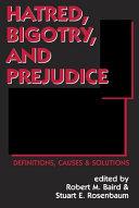 Hatred, Bigotry, and Prejudice