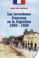 Las inversiones francesas en la Argentina, 1880-1920