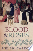 Blood and Roses Between 1455 And 1485 Four Kings Including