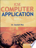 Icse Computer Applications For Class X