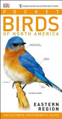 American Museum of Natural History  Pocket Birds of North America  Eastern Region