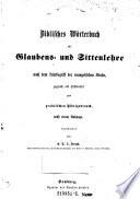 Biblisches W  rterbuch zur Glaubens  und Sittenlehre nach dem Lehrbegriff der evangelischen Kirche   zugleich als Hilfsmittel zum praktischen Bibelgebrauch  nebst einem Anhange