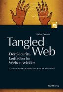 Tangled Web - Der Security-Leitfaden für Webentwickler