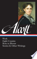Louisa May Alcott  Work  Eight Cousins  Rose in Bloom  Stories   Other Writings