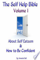 Self Help Bible Volume 1 About Self Esteem How To Be Confident