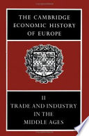 The Cambridge Economic History of Europe: Trade and industry in the Middle Ages