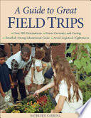 a guide to great field trips