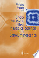 Shock Focussing Effect In Medical Science And Sonoluminescence : focusing and sonoluminescence. the authors report...
