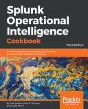 Splunk Operational Intelligence Cookbook