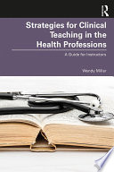 Strategies For Clinical Teaching In The Health Professions