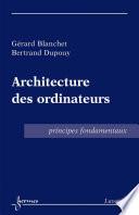 Architecture des ordinateurs: Principes fondamentaux