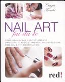 Nail art fai da te. Come realizzare perfettamente manicure classica, french, ricostruzione con gel e tip, decorazioni