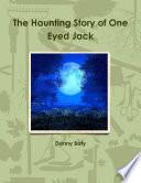 The Haunting Story of One Eyed Jack