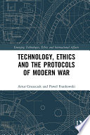 Technology  Ethics and the Protocols of Modern War