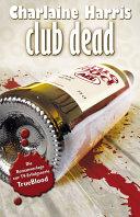 True Blood 3  Club Dead