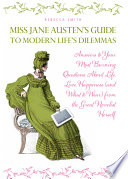 Miss Jane Austen s Guide to Modern Life s Dilemmas