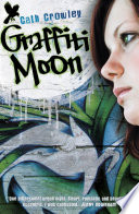 Graffiti Moon : want before the sun comes up.'...