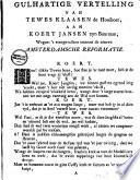 Gulhartige vertelling van Tewes Klaasen [...] aan Koert Jansen [...] wegens't voorgevallene omtrent de nieuwe Amsterdamsche reformatie