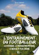L'entraînement du footballeur Couverture du livre