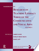 Handbook of Research on Teaching Literacy Through the Communicative and Visual Arts  Volume II