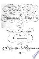 Vaterl  ndischer Almanach f  r Ungarn hrsg  von J  S  Zerffi und J  F  v  Habermann