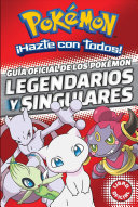 Guia Oficial de Los Pokemon Legendarios y Singulares (Pokemon) / Official Guide to Legendary and Mythical Pokemon Pokemon