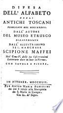 Difesa dell alfabeto degli antichi toscani pubblicato nel 1737 dall autore del Museo Etrusco disapprovato da Scipione Maffei
